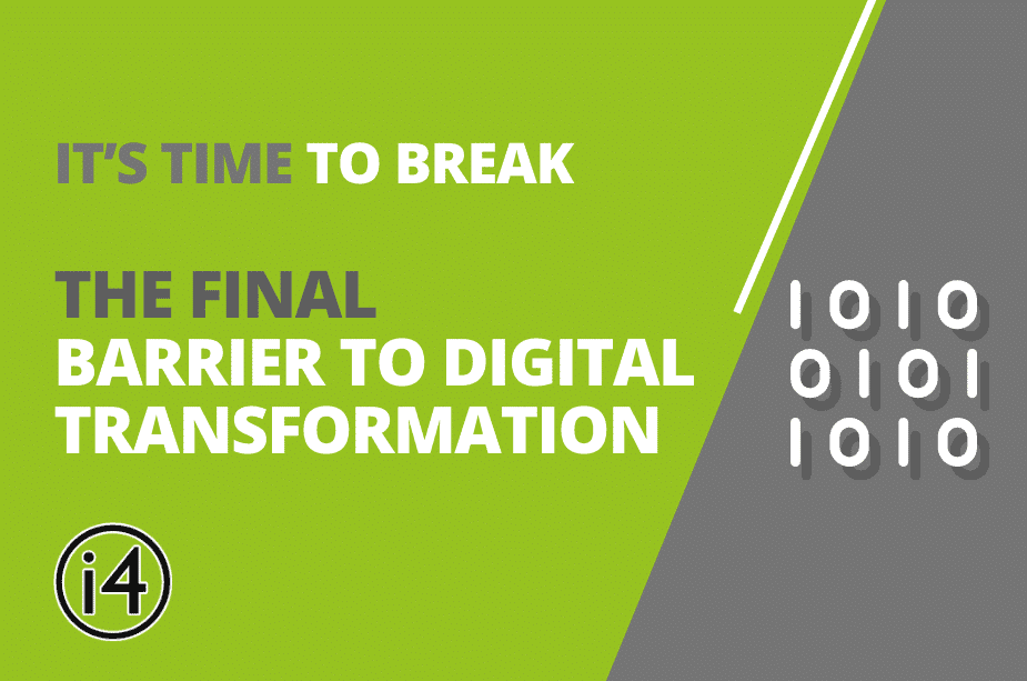 It's Time To Break The Final Barrier To Digital Transformation - Thei4Group