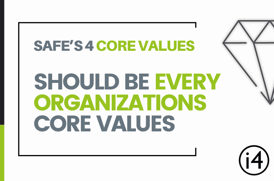 SAFe's 4 Core Values Should Be Every Organizations Core Values