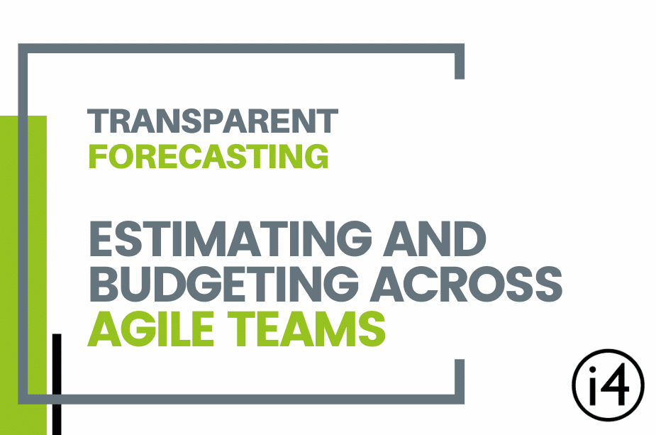 Transparent Forecasting, Estimating and Budgeting across Agile Teams