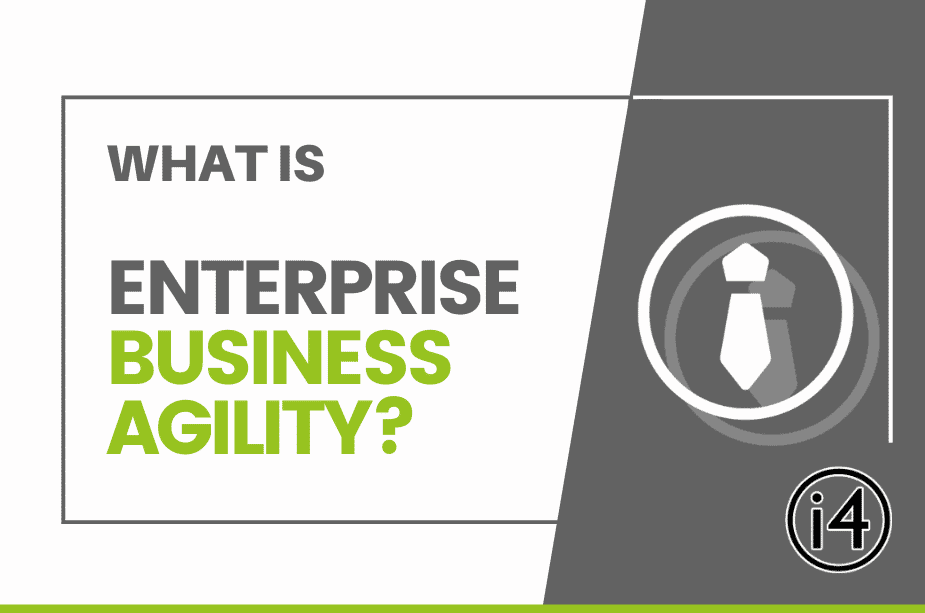 What Is Enterprise Business Agility?