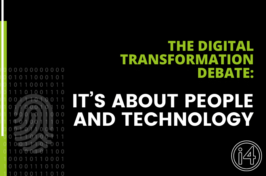 The Digital Transformation debate: It's about People AND Technology - Thei4Group