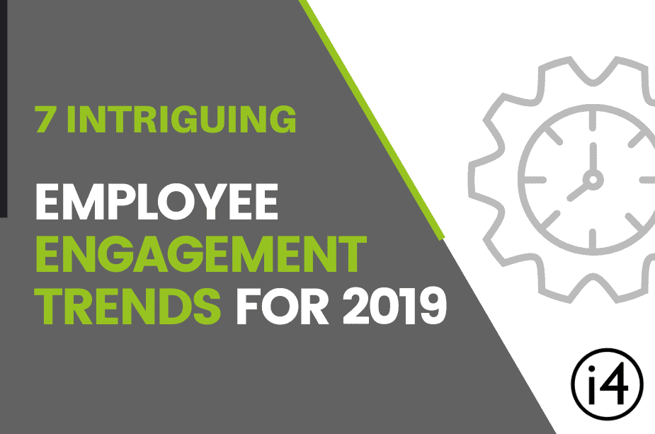 7 Intriguing Employee Engagement Trends For 2019