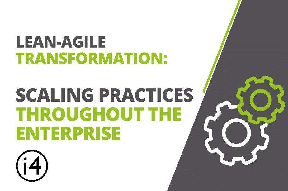 Lean Agile Transformation Scaling Practices Throughout The Enterprise