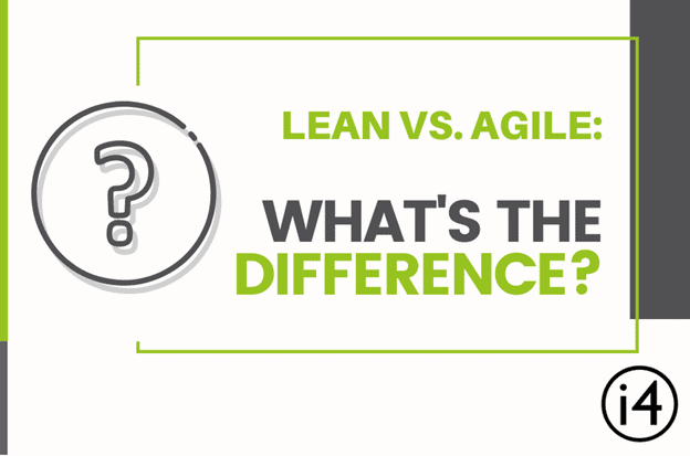 Lean vs. Agile What's the Difference