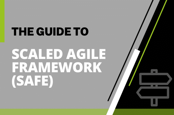 The Guide to Scaled Agile Framework (SAFe)