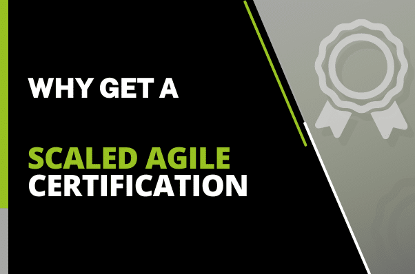 Why Get a Scaled Agile Certification