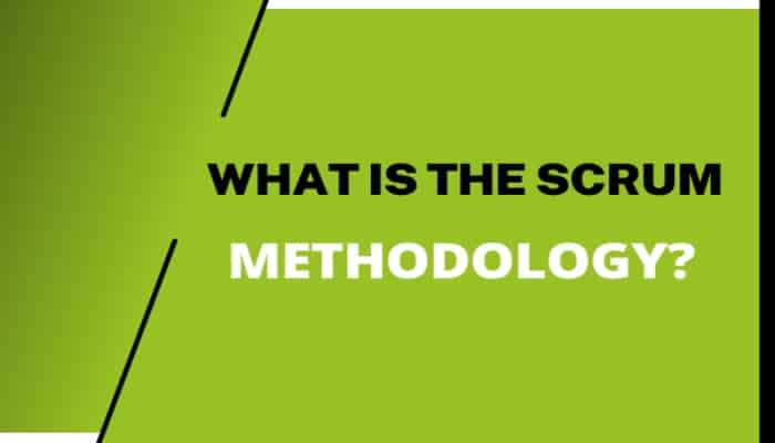 What Is Scrum Methodology
