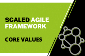 Scaled Agile Framework Core Values