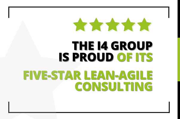 The i4 Group is Proud of its Five-Star Lean-Agile Consulting