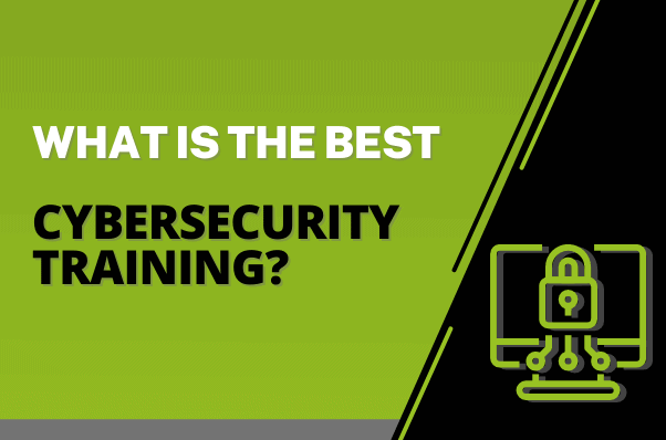 What Is The Best Cybersecurity Training