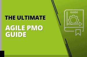 The Ultimate Agile PMO Guide