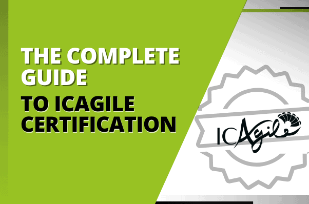 The Complete Guide to ICAgile Certification