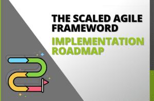 The Scaled Agile Framework Implementation Roadmap